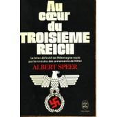 Au Coeur Du Troisieme Reich, Le Bilan Definitif De L'allemagne Nazie Par Le Ministre Des Armements De Hitler de SPEER Albert