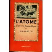 L'atome, Univers Fantastique de Albert Ducrocq