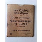Carte Officielle Du Service G�ographique De L'arm�e : Les Routes Des Alpes (1/200.000) de collectif
