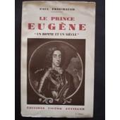 Le Prince Eug�ne, Un Homme Et Un Si�cle de Paul Frischauer