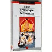 Moumine Le Troll, Tome 2 : L'�t� Dramatique De Moumine de Jansson, Tove