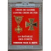 La Bataille Des Forts - Metz Et Verdun De 1865 � 1918 de philippe bestetti