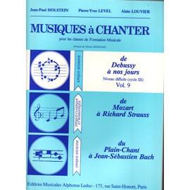 Musiques à chanter  Volume 9 : de Debussy à nos jours