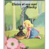 Claire Et Son Ami Blacky de Jeanne LAGARDE
