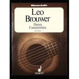 Brouwer : danza caracteristica - guitare - Schott