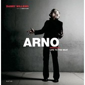 Arno - Life To The Beat de Danny Willems