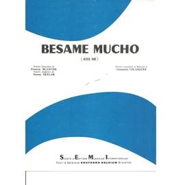 Besame  Mucho  ( Kiss Me )