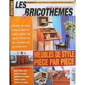 Systeme D Les Bricothemes Hors-S�rie N� 47 : Meubles De Style Piece Par Piece; Identifier Les Styles,Restaurer Dans Les Regles,Realiser Des Copies D'ancien
