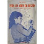 Vers Les Joies Du Dessin de PAUL LAUER