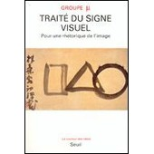 Traite Du Signe Visuel - Pour Une Rh�torique De L'image de Jean-Marie Klinkenberg