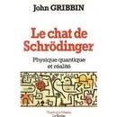 Le Chat De Schrodinger. La Physique Quantique Et Le Reel de John Gribbin