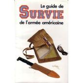 Le Guide La Survie De L'arm�e Am�ricaine de L�andre Michaud