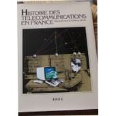 Histoire Des T�l�communications En France de Bertho Catherine Dir.