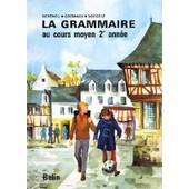 La Grammaire Au Cours Moyen 2e Ann�e de Andr� Berthou