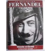 La Collection Fernandel Tricoche Et Cacolet de Gilles Grangier