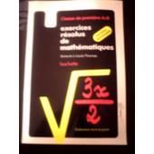 Math�matiques 1re A1, B - Exercices R�solus de Thomas Anne