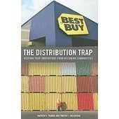 The Distribution Trap: Keeping Your Innovations From Becoming Commodities de Andrew R Thomas