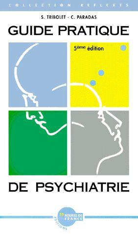 Guide pratique de psychiatrie - Heures de France - 01/01/1996