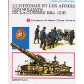 L'uniforme Et Les Armes Des Soldats De 1914-1918 de fred funcken