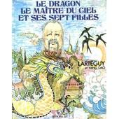 Le Dragon, Le Maitre Du Ciel Et Ses Sept Filles - L�gende Hmong. Illustrations De Halina Luangpraseut. de jean larteguy