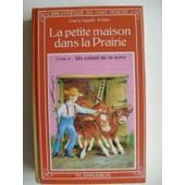 La Petite Maison Dans La Prairie.Tome 4.Un Enfant De La Terre de Ingalls Wilder Laura