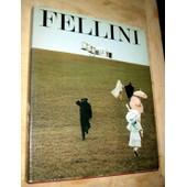 Federico Fellini Films Les 400 Plus Belles Photographies Des Quinze Films Et Demi De Federico Fellini Pr�face De Georges Simenon de collectif, collectif