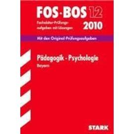 FOS - BOS 12. 2012 Fachabiturprüfung Pädagogik / Psychologie Bayern