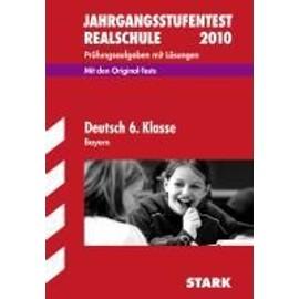 Jahrgangsstufentest 2011. Realschule Bayern 2006-2010. Deutsch 6. Klasse