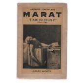 Marat L Ami Du Peuple 1744 1793 de jacques castelnau