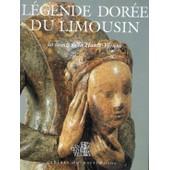 La L�gende Dor�e Du Limousin - Les Saints De La Haute-Vienne de Anonyme