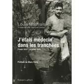 J'�tais M�decin Dans Les Tranch�es de Louis MAUFRAIS