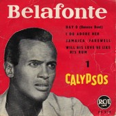 N�1 - Calypsos - Day O (Banana Boat), I Do Adore Her, Jamaica Farewell, Will His Love Be Like His Rum - Belafonte, Harry