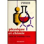 Physique Et Chimie, Classe De Troisieme de Legreneur Peyraud