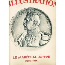 L'illustration N� 4584 : Le Mar�chal Joffre - 1852-1931 L'illustration N� 4584 : Le Mar�chal Joffre - 1852-1931