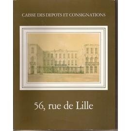 Caisse Des Depots Et Consignations - 56 Rue De Lille - [Evolution Des Batiment - Evocations Retrospectives - Hotes Et Voisins - Travaux Et Decisions - La Vie De Bureau - Etc]