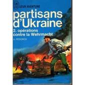 Partisans D'ukraine - 2. Op�rations Contre La Wehrmacht de F�dorov A.