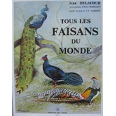 Tous Les Faisans Du Monde de Delacour