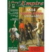 Gloire Et Empire N� 4 : Napol�on Abdique, La Fin D'un Empire 1814