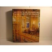 Architecture Int�rieure Et D�coration En France Des Origines � 1875 de Jean Feray