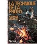 La Technique De La Photo de antoine desilets