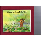 Simon Et Le Soleil D'ete de Gilles Tibo