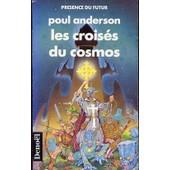 Les Crois�s Du Cosmos - Pr�sence Du Futur 57 - de anderson poul