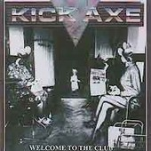 Welcome To The Club - Kick Axe