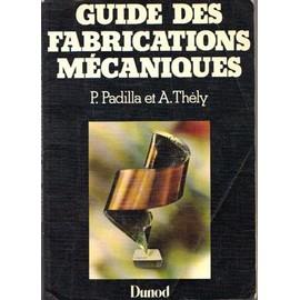Guide Des Fabrications Mécaniques - Padilla P