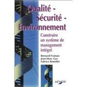 Qualit�, S�curit�, Environnement - Construire Un Syst�me De Management Int�gr� de Bernard Froman