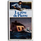 R�ve De Pierre de Chris Van Allsburg