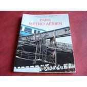 Paris Vu Du M�tro A�rien. de JARASSE D. - RAGOT G.