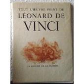 Tout L'oeuvre Peint De Leonard De Vinci de Andr� Malraux