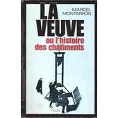 La Veuve Ou L'histoire Des Chatiments de marcel montarron