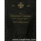 1914-1918 La Grande Guerre, Vecue, Racontee, Illustree Par Les Combattants, Tomes 1 Et 2 de Foch Marechal (preface)Coll...